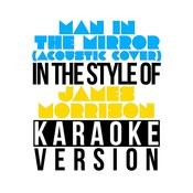 Man In The Mirror (Acoustic Cover) [In The Style Of James Morrison] [Karaoke Version] - Single Songs