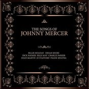 The Songs Of Johnny Mercer Songs