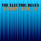 The Electric Blues Story, Vol. 5 Songs