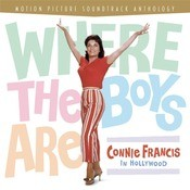 Where The Boys Are: Connie Francis In Hollywood Songs