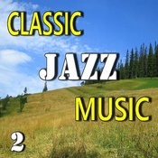 Classic Jazz Music, Vol. 2 Songs