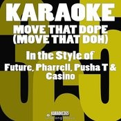 Move That Dope (Move That Doh) [In The Style Of Future, Pharrell, Pusha T & Casino] [Karaoke Version] - Single Songs