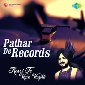 Pathar De Records - Kassi Te Vajve Vanjhli Songs