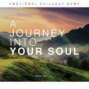 A Journey Into Your Soul (Emotional Chillout Gems) Songs