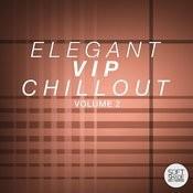 Elegant Vip Chillout Volume 2 Songs