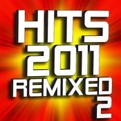Hits 2011 Remixed – Workout Volume 2 Songs