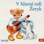 V Hlavní Roli Žeryk Songs