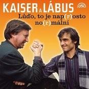 Kaiser, Lábus: Lůďo, To Je Nap(R)Osto No(R)Mální A Další Povedené Scénky Songs