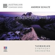 Andrew Schultz – Orchestral Works Songs