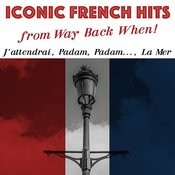 Iconic French Hits From Way Back When! Songs