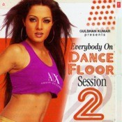 Everybody On Dance Floor Session 2 Songs