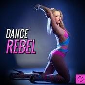 Dance Rebel Songs