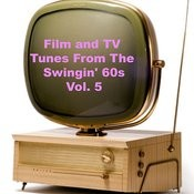 Film And Tv Tunes From The Swingin' 60s, Vol. 5 Songs