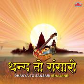 Dhanya To Sansari (Bhajane) Songs