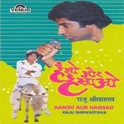 Hanso Aur Hansao- Vol- 1- Raju Shrivastav Songs