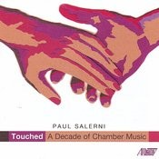 Paul Salerni: Touched-a Decade Of Chamber Music Songs