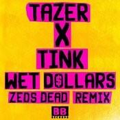 Wet Dollars (Zeds Dead Remix) Song