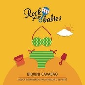 Rock Your Babies: Biquini Cavadão Songs