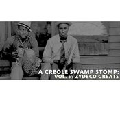 A Creole Swamp Stomp, Vol. 9: Zydeco Greats Songs
