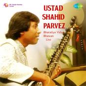 Ustad Shahid Parvez - Live At Bharatiya Vidya Bhawan Songs