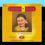 Golden Hour Rao Balasaraswathi Basic Songs