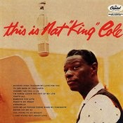 This Is Nat King Cole Songs