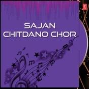 Sajan Chitdano Chor Songs