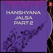 Hanshyana Jalsa Part-2 Songs