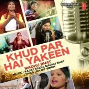 Khud Par Hai Yakeen Songs