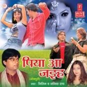 Piya Aa Jaihe Songs