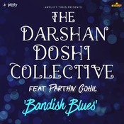 Bandish Blues (feat Parhiv Gohil) Songs