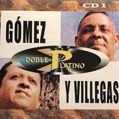 Doble Platino: Gomez Y Villegas, Vol. 1 Songs