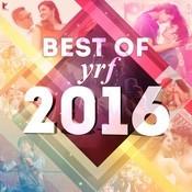 Best Of YRF 2016 Songs