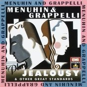 Menuhin & Grappelli Play Jealousy & Other Great Standards Songs