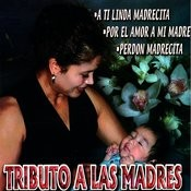 Tributo A Las Madres Songs
