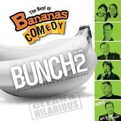 The Best Of Bananas Comedy: Bunch Volume 2 Songs