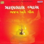 Pranlal Vyas - Bhajans And Geets  Songs