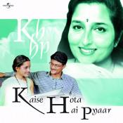 Kaise Hota Hai Pyaar Songs