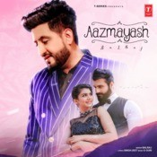 Aazmayash Song