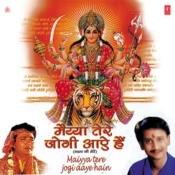 Maiya Tere Jogi Aaye Hain Songs