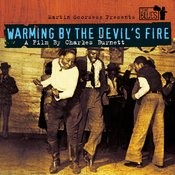 Warming By The Devils Fire - A Film By Charles Burnett Songs