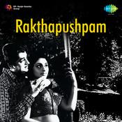 Rakthapushpam Songs
