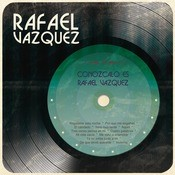 Conzcalo Es Rafael Vzquez Songs