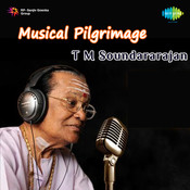Musical Pilgrimage T M Sounderarjan Songs