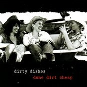 Dirty Dishes Done Dirt Cheap Songs