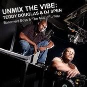 UnMix The Vibe: Teddy Douglas & DJ Spen Songs