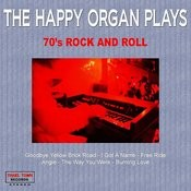 The Happy Organ Plays 70's Rock And Roll Songs