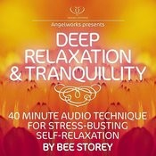 Deep Relaxation And Tranquility: 40 Minute Audio Technique For Stress Songs