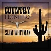 Country Pioneers - Slim Whitman Songs