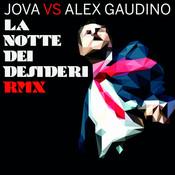 La Notte Dei Desideri Rmx (Jova Vs Alex Gaudino) Songs
